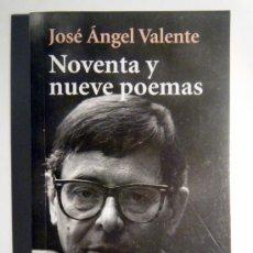 Libros de segunda mano: NOVENTA Y NUEVE POEMAS, JOSÉ ÁNGEL VALENTE. Lote 30408701