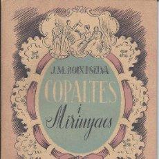 Libros de segunda mano: 0867- 'COPALTES I MIRINYACS'. J. M. BOIX I SELVA. IMP. ALTÉS. BARCELONA, 1938. DEDICADO POR EL AUTOR. Lote 30508536