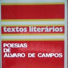 Libros de segunda mano: POESÍAS DE ÁLVARO DE CAMPOS(TEXTOS LITERARIOS);SELECCIÓN CABRAL MARTINS;COMUNICAÇAO 1986(PORTUGUÉS). Lote 30512698