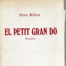 Libros de segunda mano: PERE RIBOT : EL PETIT GRAN DÓ (1987) EN CATALÁN. Lote 30566526