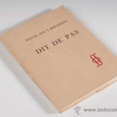 Libros de segunda mano: LIBRO DIT DE PAS, DAVID JOU I MIRABENT - EDICIONS 62, 1975 - DEDICADO POR EL AUTOR. Lote 30715077