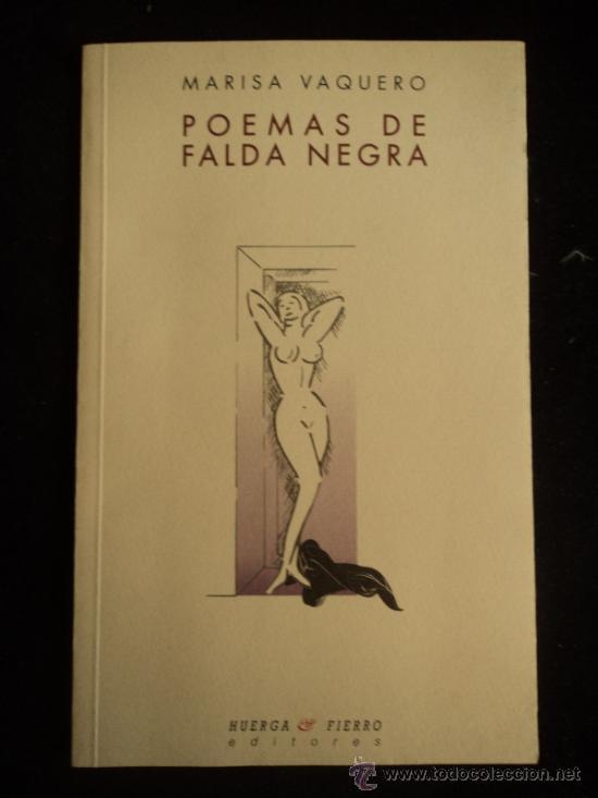 POEMAS DE FALDA NEGRA. MARISA VAQUERO. HUERFA Y FIERRO. 2004 83 PAG (Libros de Segunda Mano (posteriores a 1936) - Literatura - Poesía)