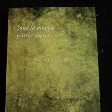 Libros de segunda mano: SOÑE LA MUERTE Y OTROS POETAS.FERNANDO NOMBELA. EL SASTRE DE APOLLINAIRE. 2011 180 PAG. Lote 30778268