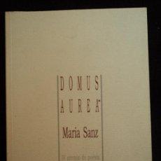 Libros de segunda mano: DOMUS AUREA. MARIA SANZ. ANAQUEL POESIA. ED. AGUACLARA. 1999 63 PAG. Lote 30784028