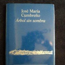 Libros de segunda mano: ARBOL SIN SOMBRA. JOSE MARIA CUMBREÑO. ALGAIDA. 2003 43 PAG. Lote 30777974