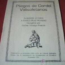 Libros de segunda mano: PLIEGOS DE CORDEL VALISOLETANOS (1981) A PABLO PICASSO RECOGIDOS POR ESTHER HIDALGO PUENTE.. Lote 30952356