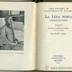 Libros de segunda mano: RABINDRANATH TAGORE :LA LUNA NUEVA (HISPÁNICA, 1943) ED. NUMERADA CON UN POEMA DE JUAN RAMÓN JIMÉNEZ. Lote 30970930