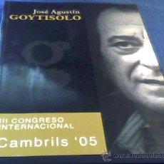 Libros de segunda mano: JOSE AGUSTIN GOYTISOLO. III CONGRESO INTERNACIONAL. CAMBRILS '05. RUSTICA CON SOLAPA. 17 X 24 CMS.. Lote 31000506