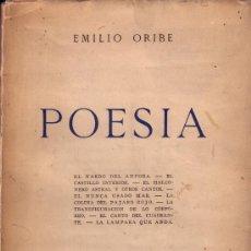 Libros de segunda mano: EMILIO ORIBE. POESÍA.PRIMERA EDICIÓN DEDICADA Y FIRMADA. MONTEVIDEO 1944. Lote 31183981