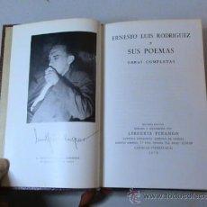 Libros de segunda mano: ERNESTO LUIS RODRIGUEZ Y SUS POEMAS. OBRAS COMPLETAS . Lote 31178338