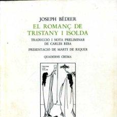 Libros de segunda mano: EL ROMANÇ DE TRISTANY I ISOLDA - JOSEPH BEDIER. Lote 31302322