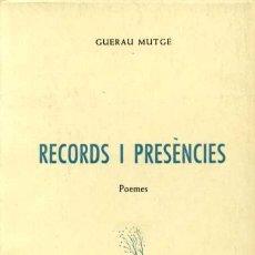Libros de segunda mano: RECORDS I PRESÈNCIES - GUERAU MUTGÉ . Lote 31302366
