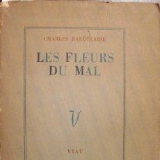 Libros de segunda mano: BAUDELAIRE. LES FLEURS DU MAL. ED. VIAU. 1943. Lote 31312129