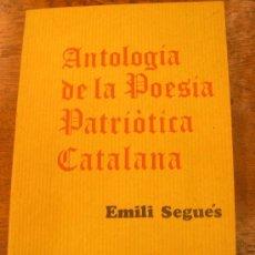 Libros de segunda mano: ANTOLOGIA DE LA POESÍA PATRIÒTICA CATALANA . EMILI SEGUES, VOLUM 2 . EDICIONES CATALANES DE PARÍS .. Lote 31324728