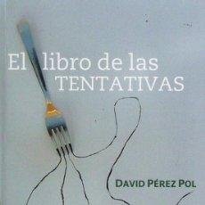 Libros de segunda mano: EL LIBRO DE LAS TENTATIVAS - DAVID PEREZ POL - ED. MORALES I TORRES - AÑO 2005 - R- AT. Lote 31347714
