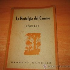 Libros de segunda mano: LA NOSTALGIA DEL CAMINO POESIAS CANDIDO SANCHEZ 1949 GRAFICAS SUMMA OVIEDO. Lote 31419549