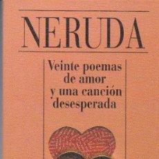 Libros de segunda mano: VEINTE POEMAS DE AMOR Y UNA CANCIÓN DESESPERADA. ED: ALIANZA CIEN. 1994. Lote 31641398