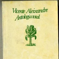 Libros de segunda mano: VICENTE ALEIXANDRE : ANTOLOGÍA TOTAL (SEIX BARRAL, 1977) . Lote 31645780