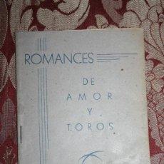 Libros de segunda mano: 0989- 'ROMANCES DE AMOR Y TOROS' DEDICADO Y FIRMADO POR SU AUTOR FELICIANO REY EN EL 48. Lote 31873872