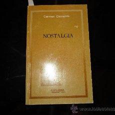 Libros de segunda mano: NOSTALGIA - CARMEN CLEMENTE ARCE - 1991 - DEDICADO Y FIRMADO POR LA AUTORA. Lote 31923019