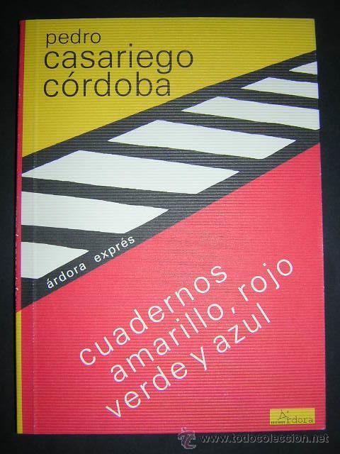 1998 - PEDRO CASARIEGO CORDOBA - CUADERNOS AMARILLO, ROJO, VERDE Y AZUL - 1ª ED. (Libros de Segunda Mano (posteriores a 1936) - Literatura - Poesía)