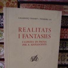 Libros de segunda mano: REALITATS I FANTASIES I CONTES EN PROSA PER A ADOLESCENTS . . Lote 32094576