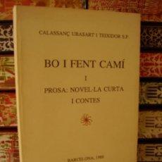 Libros de segunda mano: BO I FENT CAMÍ . PROSA : NOVEL.LA CURTA I CONTES . AUTOR : UBASART I TEIXIDOR, CALASSANÇ S.P.. Lote 32094597