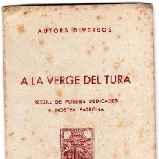 Libros de segunda mano: A LA VERGE DEL TURA, OLOT, GIRONA, RECULL DE POESIES DEDICADES A NOSTRA PATRONA, BIBLIOTECA OLOTINA. Lote 32237676