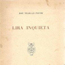 Libros de segunda mano: LIRA INQUIETA DE JOSÉ VILLELLAS PASTOR (POLÍGRAFA). Lote 32296839
