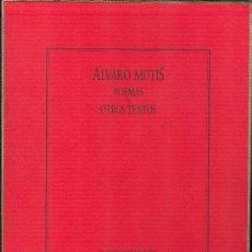Libros de segunda mano: ÁLVARO MUTIS. POEMAS Y OTROS TEXTOS. Lote 32370849