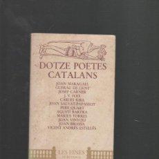 Libros de segunda mano: DOTZE POETES CATALANS CONTEMPORANIS EDITORIAL LAIA BARCELONA 1980 TRIA I EPILEG MIQUEL DESCLOT. Lote 32578904
