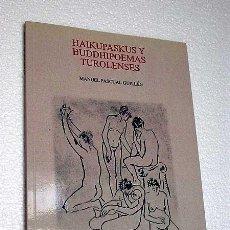 Libros de segunda mano: HAIKUPASKUS Y BUDDHIPOEMAS TUROLENSES. MANUEL PASCUAL GUILLÉN. CERTEZA. ZARAGOZA, 2005.. Lote 32624947