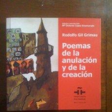 Libros de segunda mano: POEMAS DE LA ANULACIÓN Y DE LA CREACIÓN. RODOLFO GIL GRIMAU. INSTITUTO CERVANTES DE MARRAKECH, 2007. Lote 32692983