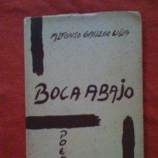 Libros de segunda mano: BOCA ABAJO, DE ALFONSO GALLEGO VILA. MORET, 1965. 1ª EDICIÓN FIRMADA Y DEDICADA POR EL AUTOR.. Lote 32702065