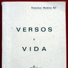 Libros de segunda mano: VERSOS Y VIDA .FRANCISCO MEDINA GIL 1974 .80PAG. Lote 32786242