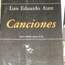 Libros de segunda mano: LUIS EDUARDO AUTE. CANCIONES. MADRID, 1984. POESÍA. Lote 32829784