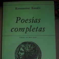 Libros de segunda mano: KAVAFIS, KONSTANTINO: POESÍAS COMPLETAS, HIPERIÓN, MADRID, 1981. POESÍA. Lote 32834052
