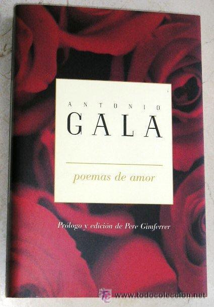 POEMAS DE AMOR. GALA ANTONIO. 1997 (Libros de Segunda Mano (posteriores a 1936) - Literatura - Poesía)