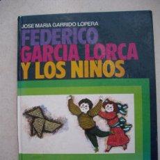 Libros de segunda mano: FEDERICO GARCIA LORCA Y LOS NIÑOS - EVEREST 1980 - ( PASTAS DURAS ). Lote 32884548