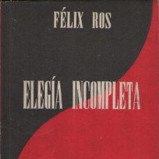 Libros de segunda mano: ELEGÍA INCOMPLETA, DE FÉLIX ROS. ED. ESPASA CALPE, 1952. POESÍA.. Lote 32977907