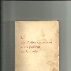 Libros de segunda mano: 460.- QUEBEC-ANTOLOGIA POETICA DEL QUEBEC-ICI DES POETES CANADIENS VOUS PARLENT DU CANADA. Lote 33087135