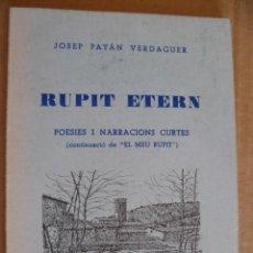 Libros de segunda mano: RUPIT ETERN - POESIES I NARRACIONS CURTES - JOSEP PAYÁN VERDAGUER, 1980 (EN CATALAN). Lote 33108841