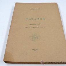 Libros de segunda mano: MARAMOR. MARIO CABRÉ. DEDICADO POR EL AUTOR, BARCELONA 1973. 18X26 CM. TIRAJE LIMITADO Y NUMERADO,52. Lote 33220982