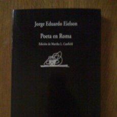 Libros de segunda mano: POETA EN ROMA, DE JORGE EDUARDO EIELSON. VISOR, 2009. Lote 33265074
