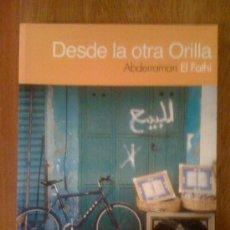 Libros de segunda mano: DESDE LA OTRA ORILLA, DE ABDERRAHMAN EL FATHI. QUORUM, 2004. Lote 33375427