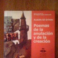 Libros de segunda mano: POEMAS DE LA ANULACIÓN Y DE LA CREACIÓN. RODOLFO GIL GRIMAU. INSTITUTO CERVANTES DE MARRAKECH, 2009. Lote 33375492