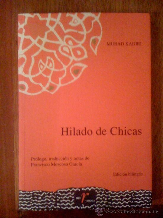 HILADO DE CHICAS, DE MURAD KADIRI. DIPUTACIÓN DE MÁLAGA, 2007. (Libros de Segunda Mano (posteriores a 1936) - Literatura - Poesía)