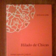 Libros de segunda mano: HILADO DE CHICAS, DE MURAD KADIRI. DIPUTACIÓN DE MÁLAGA, 2007.. Lote 33376059