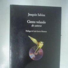 Libros de segunda mano: JOAQUÍN SABINA: CIENTO VOLANDO DE CATORCE. Lote 28982069