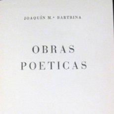 Libros de segunda mano: JOAQUÍN M. BARTRINA. OBRAS POÉTICAS. 1939. Lote 33436761